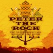 Peter the Rock – what the Roman Papacy was, and what it might become